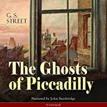 The Ghosts of Piccadilly Audiobook by George Slythe Street Narrated by John Stanbridge