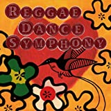 Reggae Dance Symphony ~ レゲエ・ダンス・シンフォニー ~ [解説付 / ステッカー封入 / 国内盤] (SYM2011)