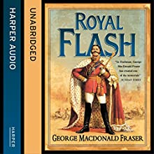Royal Flash: The Flashman Papers, Book 2 (       UNABRIDGED) by George MacDonald Fraser Narrated by Colin Mace