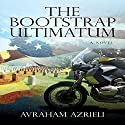 The Bootstrap Ultimatum Audiobook by Avraham Azrieli Narrated by Steven Cooper