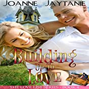 Building up to Love: The Love List, Book 4 | Joanne Jaytanie