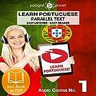 Learn Portuguese - Easy Reader - Easy Listener Parallel Text: Portuguese Audio Course No. 1 Hörbuch von  Polyglot Planet Gesprochen von: Samuel Goncalves, Christopher Tester