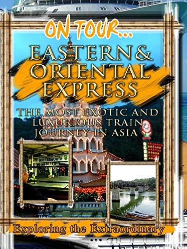 On Tour... EASTERN & ORIENTAL EXPRESS