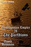 Carthaginian Empire 26 - The Parthians
