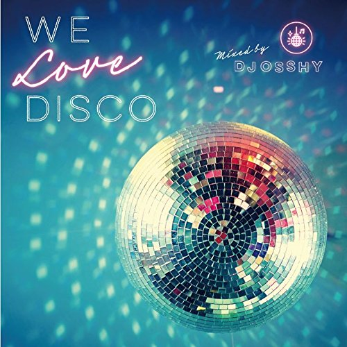 We Love Disco mixed by DJ OSSHY