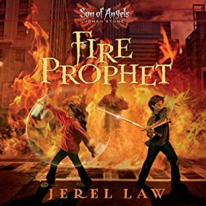 Fire Prophet: Son of Angels, Jonah Stone, Book 2 | [Jerel Law]