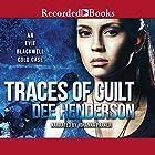 Traces of Guilt Hörbuch von Dee Henderson Gesprochen von: Johanna Parker