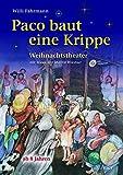 Image de Paco baut eine Krippe: Weihnachtstheater mit Musik (von Martin Wüstner) für Kinder ab 8