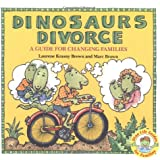 Dinosaurs Divorce: A Guide for Changing Families (Dino Life Guides for Families)