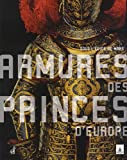 echange, troc Olivier Renaudeau, Jean-Pierre Reverseau, Jean-Paul Sage-Frenay - Armures des princes d'Europe : Sous l'égide de Mars