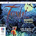 Tashi & the Ghosts and Other Stories (       UNABRIDGED) by Anna Fienberg, Barbara Fienberg Narrated by Stig Wemyss