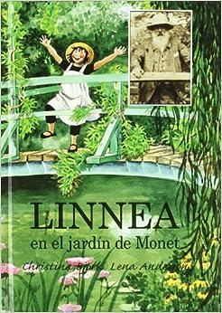 Linnea en el Jardin de Monet: Christina Bjork, Lena Anderson