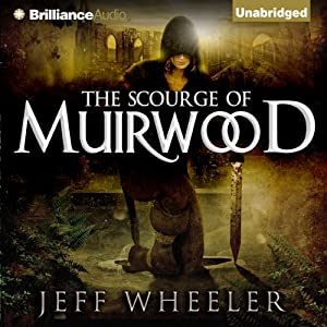 The Scourge of Muirwood: Legends of Muirwood, Book 3 | [Jeff Wheeler]