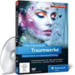 Traumwerke: Fantastische Composings m...