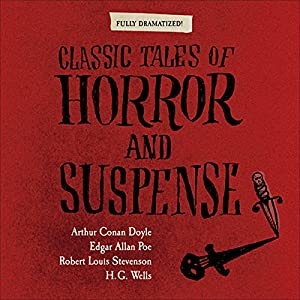 Classic Tales of Horror and Suspense (Dramatized) Hörspiel