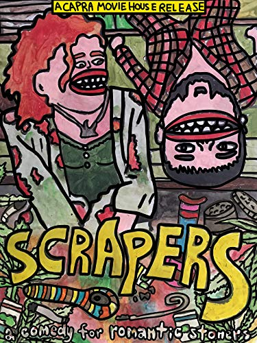 Scrapers: A Comedy for Romantic Stoners