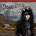 Bizarro Love: The Epic Tale of One Lucky Sumabitch | Luke Ahearn