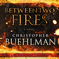 Between Two Fires (       UNABRIDGED) by Christopher Buehlman Narrated by Steve West