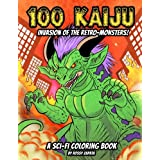 100 Kaiju - Invasion of the Retro-Monsters!: A Sci-fi Coloring book