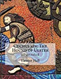 img - for Cuchulain: The Hound of Ulster: Illustrated book / textbook / text book