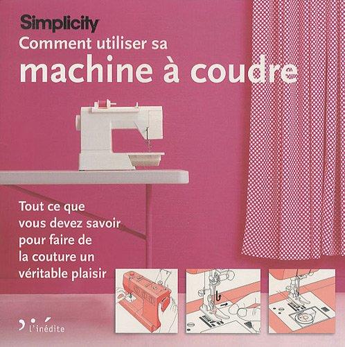 machine coudre faire le bon choix avis comment utiliser sa machine coudre tout ce que vous. Black Bedroom Furniture Sets. Home Design Ideas