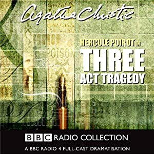 Three Act Tragedy (Dramatised) | [Agatha Christie]