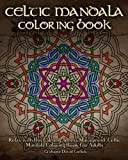 img - for Celtic Mandala Coloring Book: Relax with this Calming, Stress Managment, Celtic Mandala Coloring Book for Adults (Adult Coloring Books) (Volume 7) book / textbook / text book