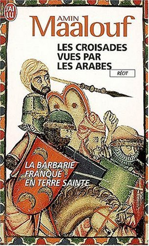 Les croisades vues par les arabes (French Edition)