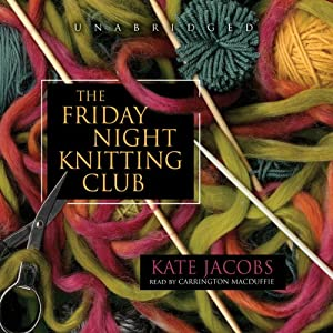The Friday Night Knitting Club | [Kate Jacobs]