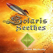 Solaris Seethes: Solaris Saga, Book 1 (       UNABRIDGED) by Janet McNulty Narrated by Darien DeMaria