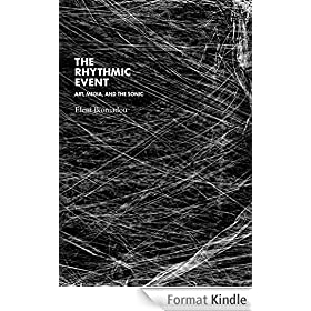 The Rhythmic Event: Art, Media, and the Sonic (Technologies of Lived Abstraction) (English Edition)