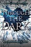 Through the Dark (A Darkest Minds Col...