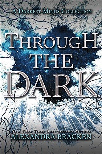 Through the Dark: A Darkest Minds Collection