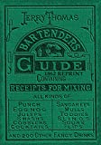 Jerry Thomas Bartenders Guide 1862 Reprint: How to Mix Drinks, or the Bon Vivant's Companion (English Edition)