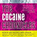 The Cocaine Chronicles (       UNABRIDGED) by Gary Philips (editor), Jervey Tervalon (editor) Narrated by Jeff Woodman, Scott Brick, Nick Sullivan, Christian Rummel, Joe Barrett, Kevin Free, Prentice Onayemi