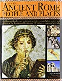 img - for Life in Ancient Rome: People & Places: An Illustrated Reference To The Art, Architecture, Religion, Society And Culture Of The Roman World With Over 450 Pictures, Maps And Artworks book / textbook / text book