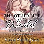 Rowan's Story: The Other Side of the World, Book 1 | Suzanne Vince