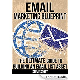Email Marketing Blueprint - The Ultimate Guide to Building an Email List Asset (English Edition)