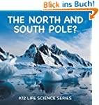The North and South Pole? : K12 Life...