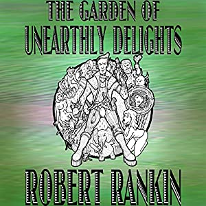 The Garden of Unearthly Delights Audiobook