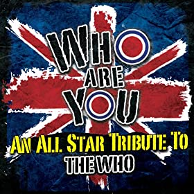 Who Are You: An All-Star Tribute to The Who - Various Artists