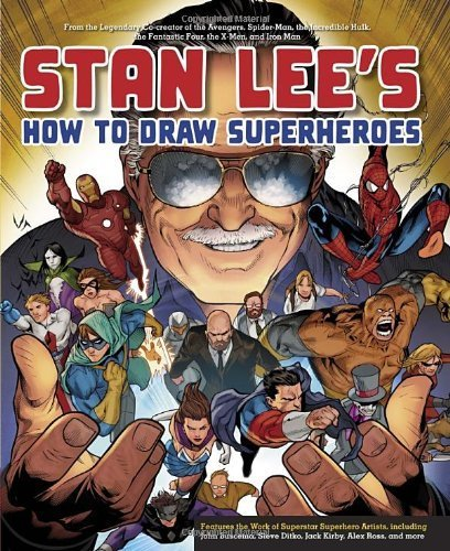 Stan Lee's How to Draw Superheroes: From the Legendary Co-creator of the Avengers, Spider-Man, the Incredible Hulk, the Fantastic Four, the X-Men, and Iron Man by Stan Lee (2013-07-09)
