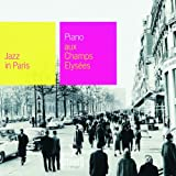Collection Jazz In Paris - Piano aux Champs Elysées - Digipack