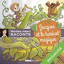 Jacques et le haricot magique | Livre audio Auteur(s) : Marlène Jobert Narrateur(s) : Marlène Jobert
