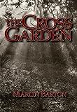 By Marlin Barton The Cross Garden (First) [Hardcover]