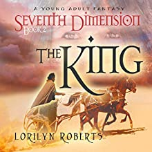 Seventh Dimension - The King (       UNABRIDGED) by Lorilyn Roberts Narrated by Brad McDowell
