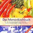 Das Mensa-Kochbuch: Die 100 beliebtesten Rezepte aus den Mensen des Studentenwerks Oldenburg zum Nachkochen für Zuhause