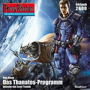 Das Thanatos-Programm (Perry Rhodan 2600) | [Uwe Anton]