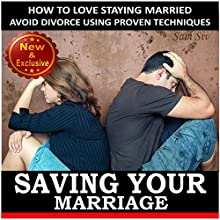 Saving Your Marriage: How to Love Staying Married: Avoid Divorce Using Proven Techniques (Weddings by Sam Siv, Book 17) (       UNABRIDGED) by Sam Siv Narrated by Angel Clark