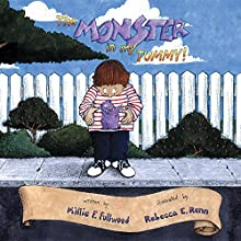 The Monster in My Tummy (       UNABRIDGED) by Millie F. Fullwood Narrated by Wes Yeager